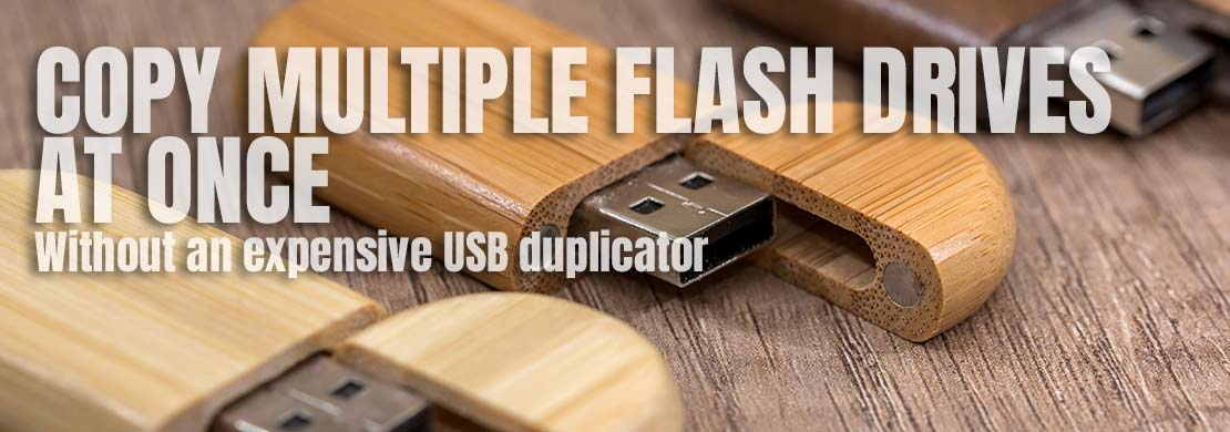 Copy Data to Multiple Flash Drives at One Time
